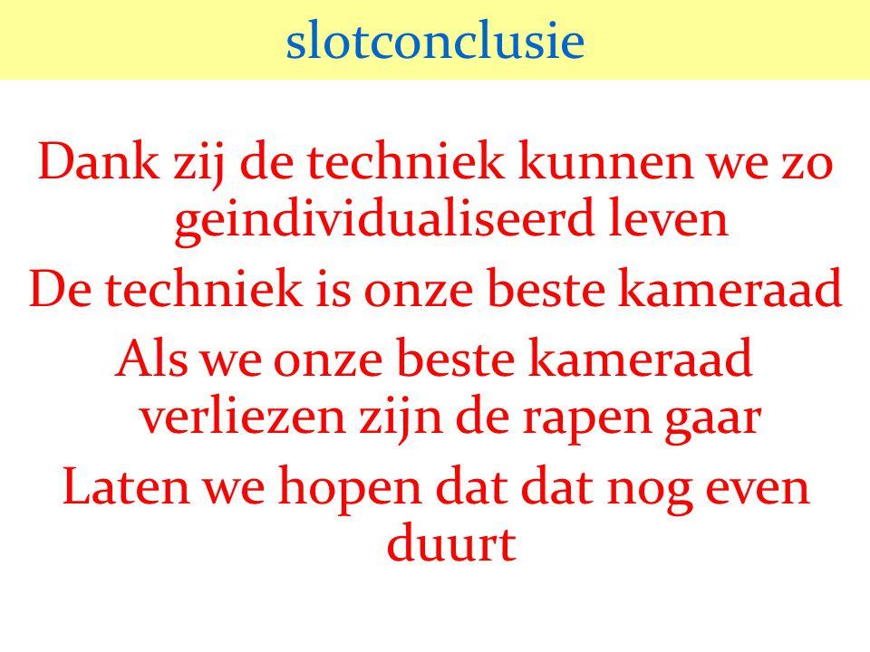 © 2006 JP van de Sande RuG slotconclusie Dank zij de techniek kunnen we zo geindividualiseerd leven De techniek is onze beste kameraad Als we onze bes