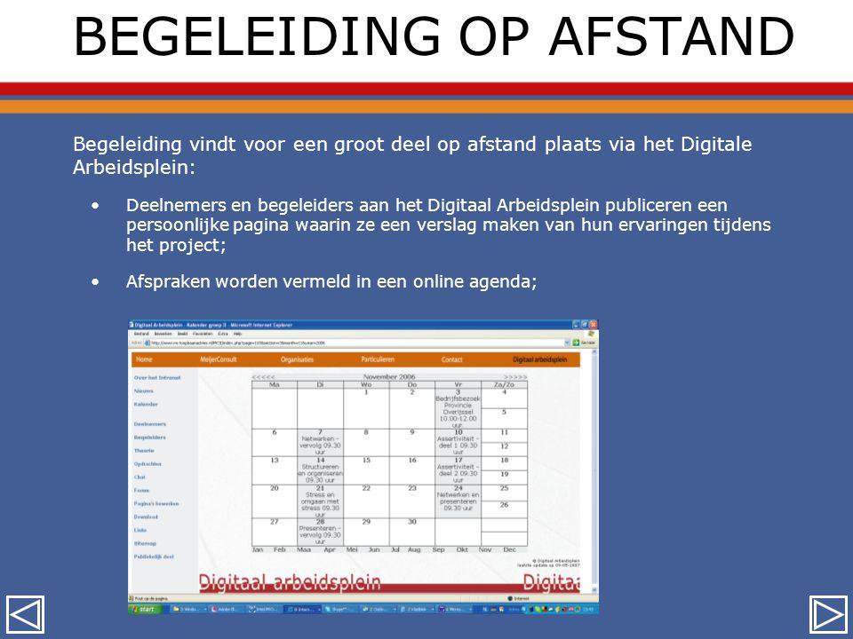BEGELEIDING OP AFSTAND Begeleiding vindt voor een groot deel op afstand plaats via het Digitale Arbeidsplein: •Deelnemers en begeleiders aan het Digit