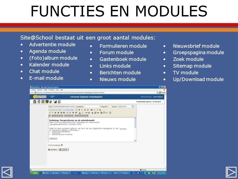 FUNCTIES EN MODULES •Advertentie module •Agenda module •(Foto)album module •Kalender module •Chat module •E-mail module •Formulieren module •Forum mod