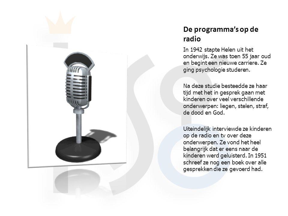 De programma's op de radio In 1942 stapte Helen uit het onderwijs.