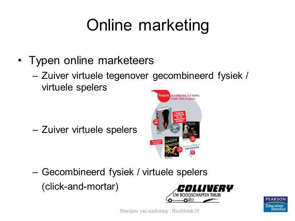Online marketing •Typen online marketeers –Zuiver virtuele tegenover gecombineerd fysiek / virtuele spelers –Zuiver virtuele spelers –Gecombineerd fys