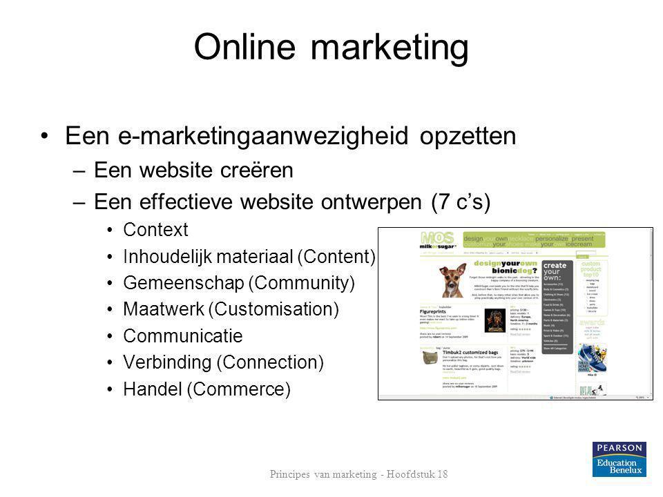 Online marketing •Een e-marketingaanwezigheid opzetten –Een website creëren –Een effectieve website ontwerpen (7 c's) •Context •Inhoudelijk materiaal