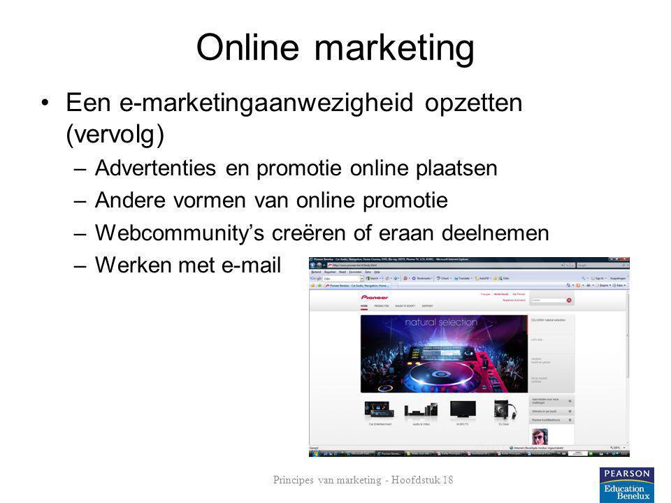 Online marketing •Een e-marketingaanwezigheid opzetten (vervolg) –Advertenties en promotie online plaatsen –Andere vormen van online promotie –Webcomm