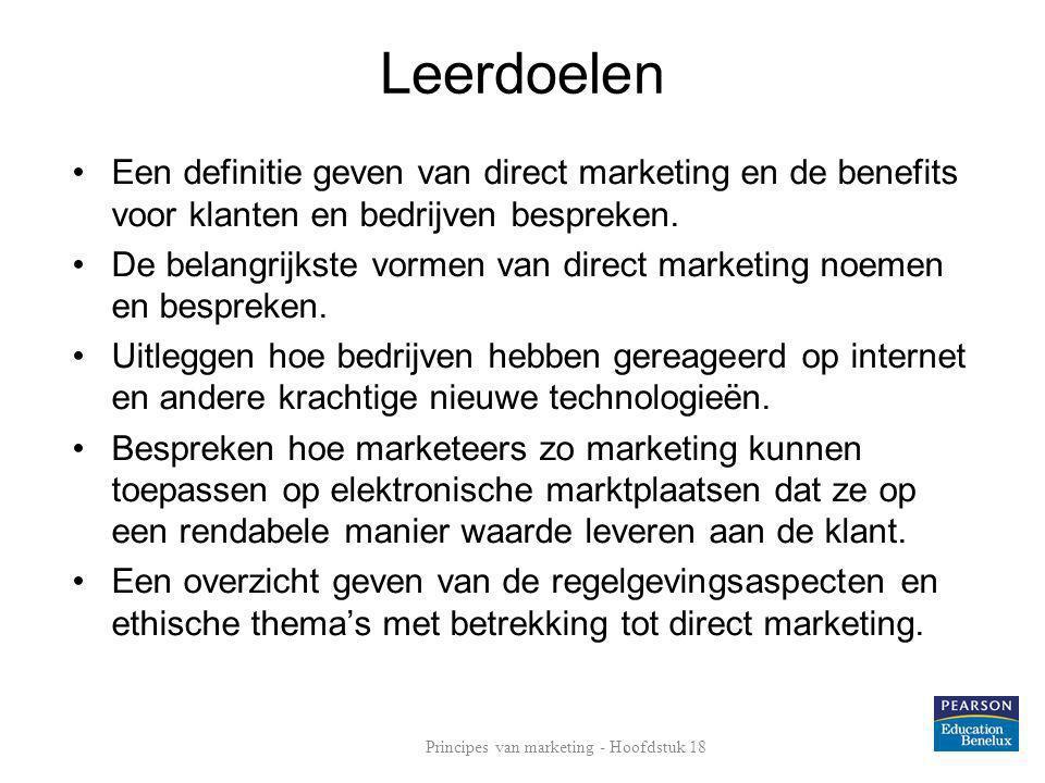 Leerdoelen •Een definitie geven van direct marketing en de benefits voor klanten en bedrijven bespreken. •De belangrijkste vormen van direct marketing