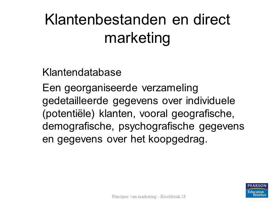 Klantenbestanden en direct marketing Klantendatabase Een georganiseerde verzameling gedetailleerde gegevens over individuele (potentiële) klanten, voo