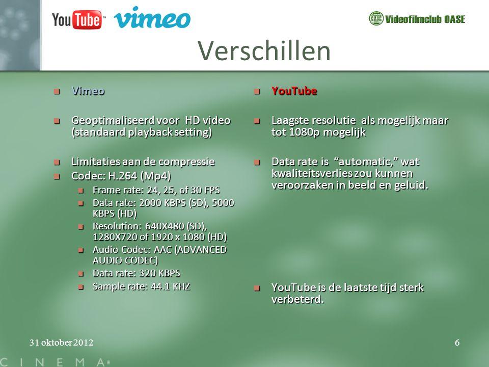 31 oktober 20126 Verschillen  Vimeo  Geoptimaliseerd voor HD video (standaard playback setting)  Limitaties aan de compressie  Codec: H.264 (Mp4)