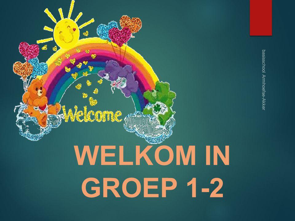 basisschool Armhoefse-Akker WELKOM IN GROEP 1-2