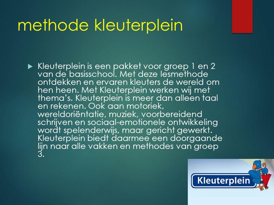 methode kleuterplein  Kleuterplein is een pakket voor groep 1 en 2 van de basisschool.