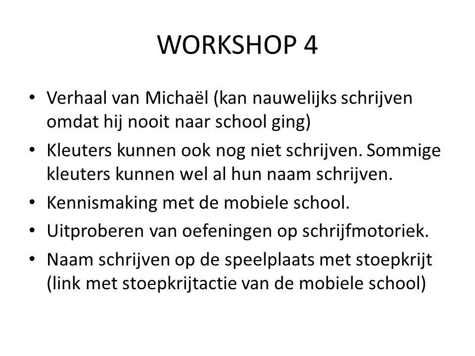 • Verhaal van Michaël (kan nauwelijks schrijven omdat hij nooit naar school ging) • Kleuters kunnen ook nog niet schrijven.