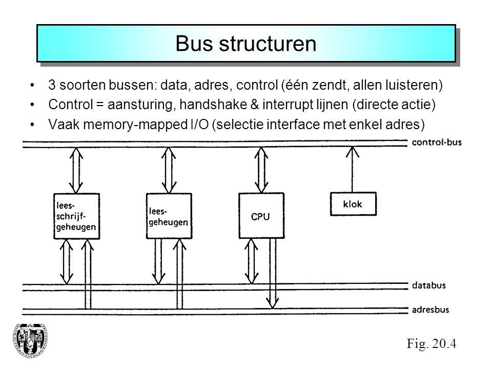 Bus structuren •3 soorten bussen: data, adres, control (één zendt, allen luisteren) •Control = aansturing, handshake & interrupt lijnen (directe actie
