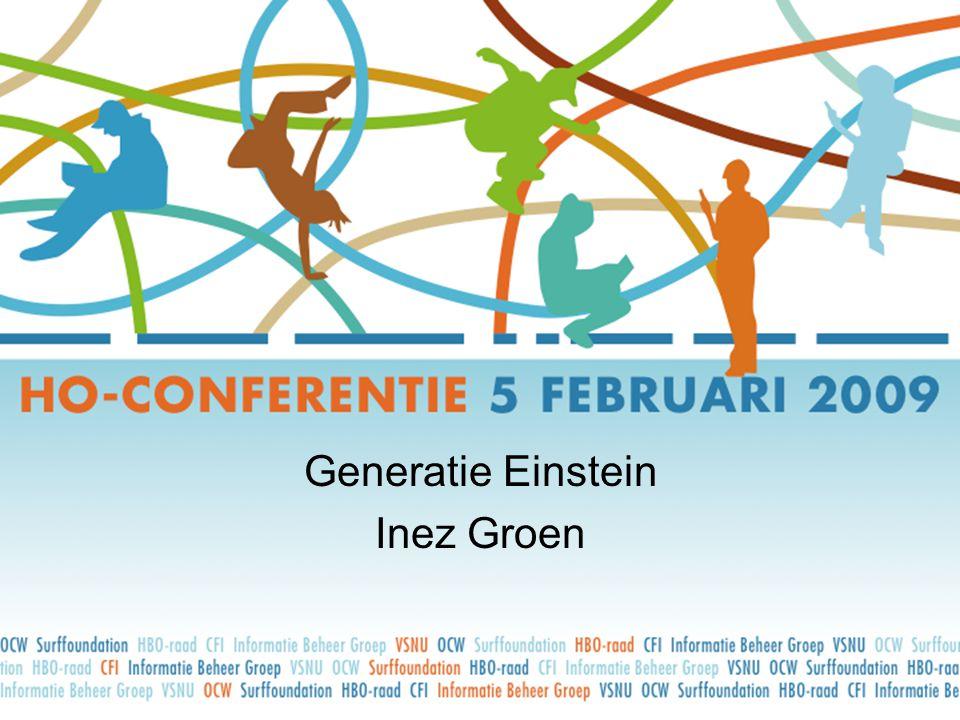 Generatie Einstein: 24/7 informatie Leidt tot: • Einde automatische kennisautoriteit • Speed of information • Netwerkleren & netwerken