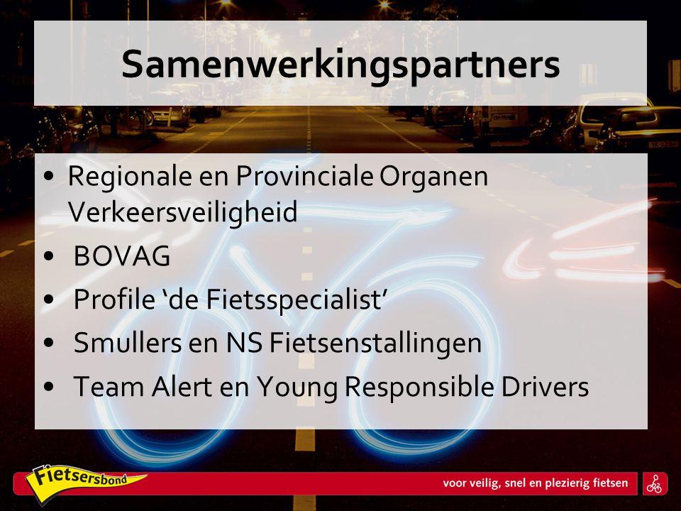 Samenwerkingspartners •Regionale en Provinciale Organen Verkeersveiligheid • BOVAG • Profile 'de Fietsspecialist' • Smullers en NS Fietsenstallingen •