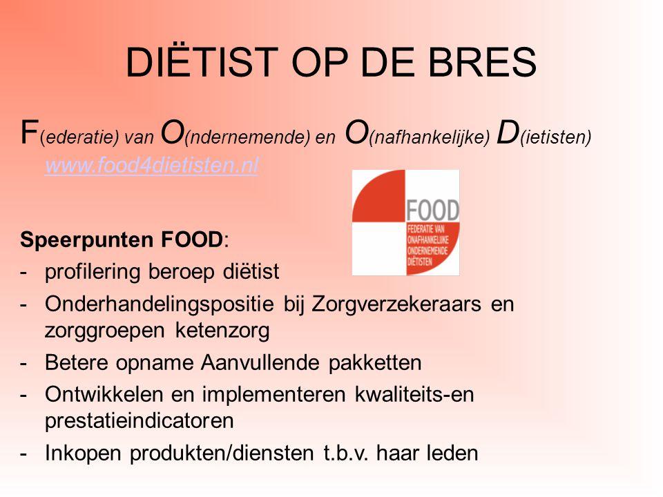 DIËTIST OP DE BRES F (ederatie) van O (ndernemende) en O (nafhankelijke) D (ietisten) www.food4dietisten.nl www.food4dietisten.nl Speerpunten FOOD: -p