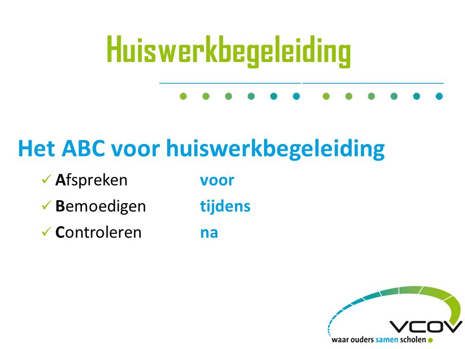 ABC: Controleren (achteraf) • Is het huiswerk gemaakt.