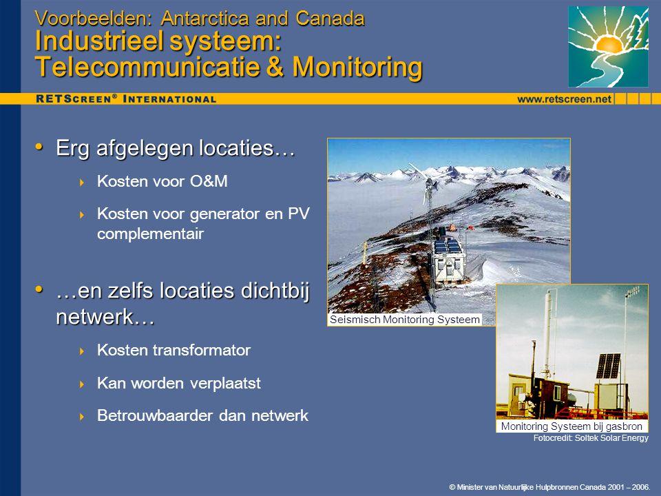 © Minister van Natuurlijke Hulpbronnen Canada 2001 – 2006. Voorbeelden: Antarctica and Canada Industrieel systeem: Telecommunicatie & Monitoring • Erg