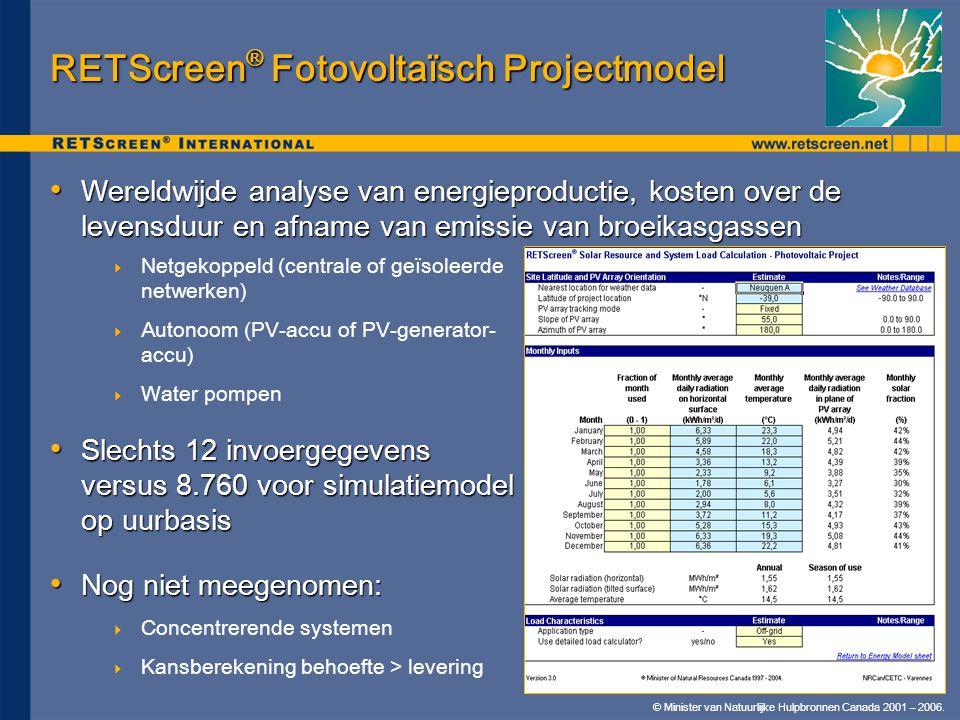 © Minister van Natuurlijke Hulpbronnen Canada 2001 – 2006. RETScreen ® Fotovoltaïsch Projectmodel • Wereldwijde analyse van energieproductie, kosten o