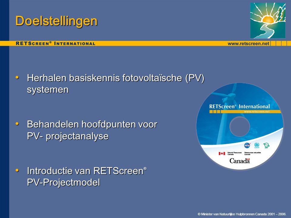 Doelstellingen • Herhalen basiskennis fotovoltaïsche (PV) systemen • Behandelen hoofdpunten voor PV- projectanalyse • Introductie van RETScreen ® PV-P
