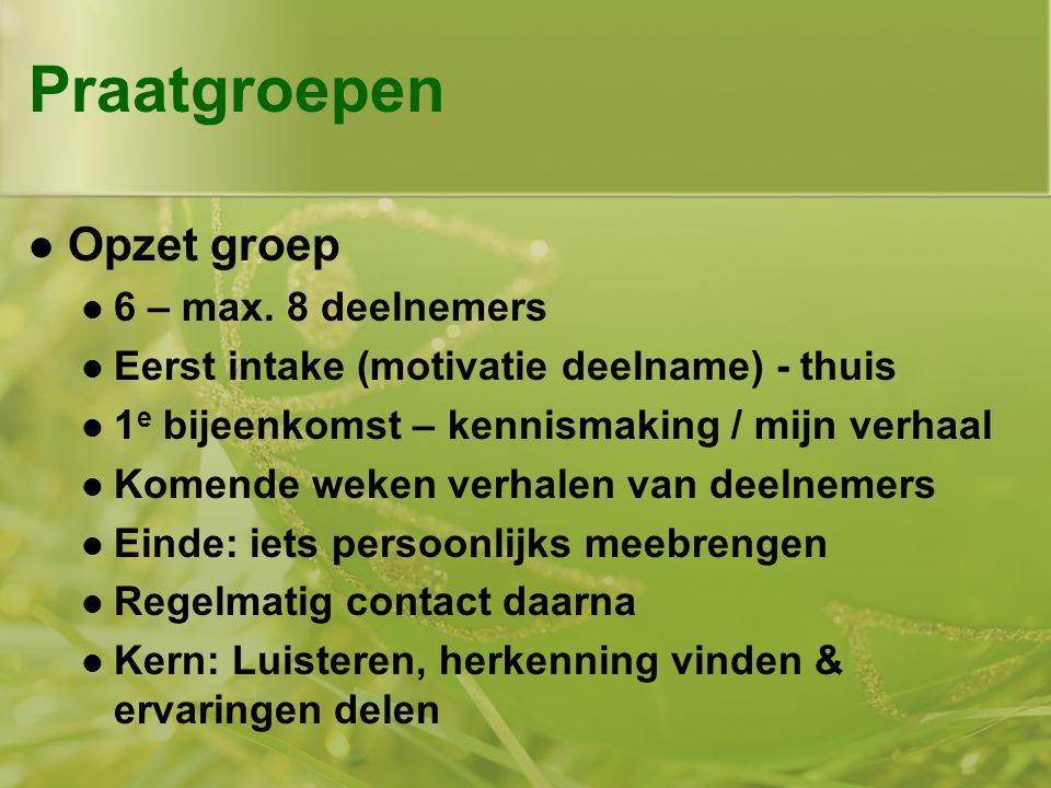 Praatgroepen  Opzet groep  6 – max.