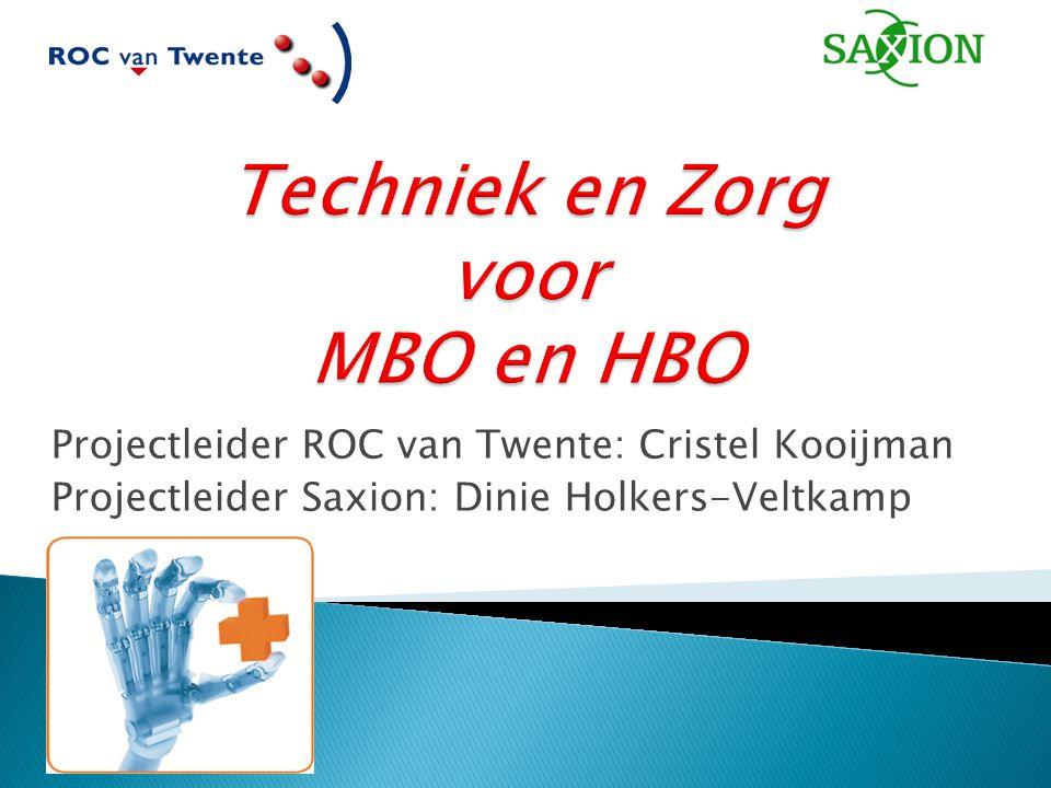 Projectleider ROC van Twente: Cristel Kooijman Projectleider Saxion: Dinie Holkers-Veltkamp