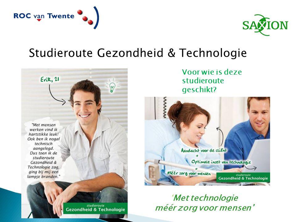 Studieroute Gezondheid & Technologie: Voor wie is deze studieroute geschikt? 'Met technologie méér zorg voor mensen' Studieroute Gezondheid & Technolo