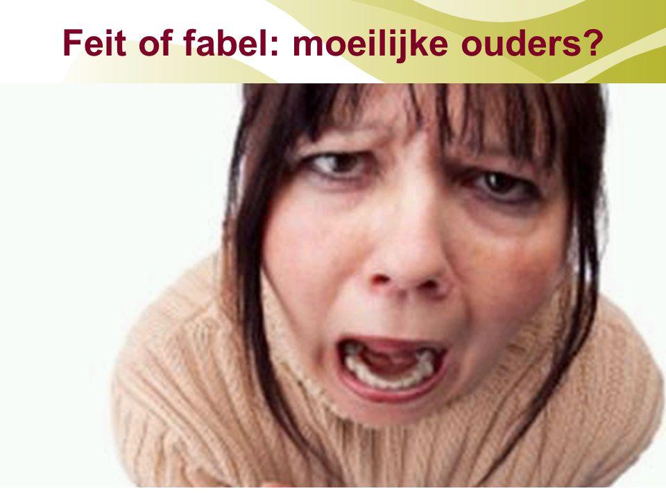 Feit of fabel: moeilijke ouders?