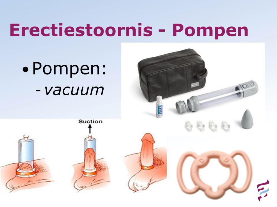 Erectiestoornis - Pompen • Pompen: - vacuum