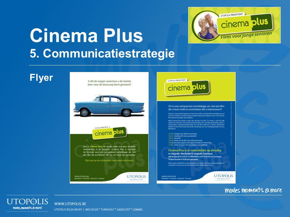 Flyer Cinema Plus 5. Communicatiestrategie