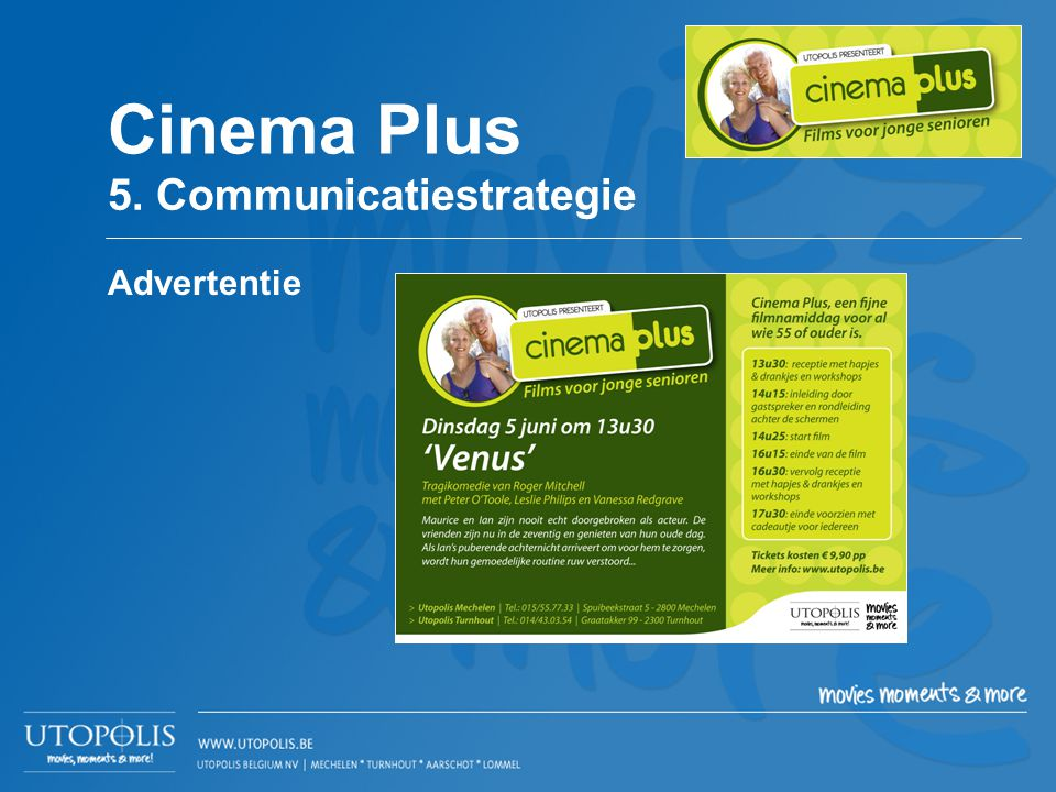 Cinema Plus 5. Communicatiestrategie Advertentie