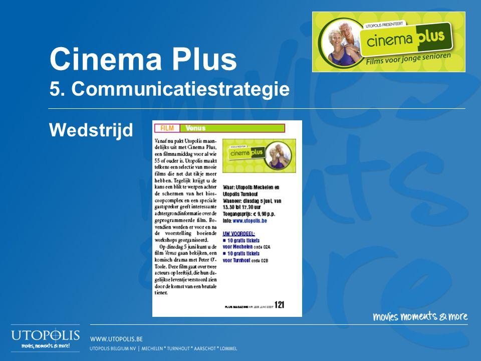 Wedstrijd Cinema Plus 5. Communicatiestrategie