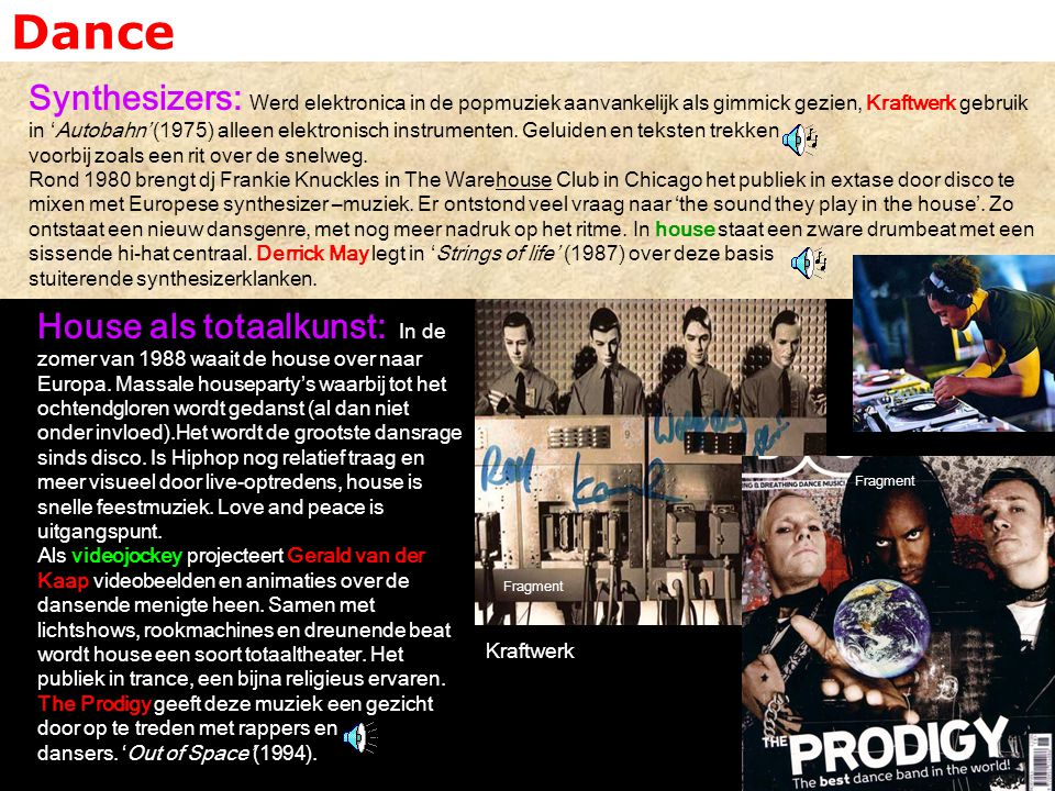 Dance Synthesizers: Werd elektronica in de popmuziek aanvankelijk als gimmick gezien, Kraftwerk gebruik in 'Autobahn' (1975) alleen elektronisch instr