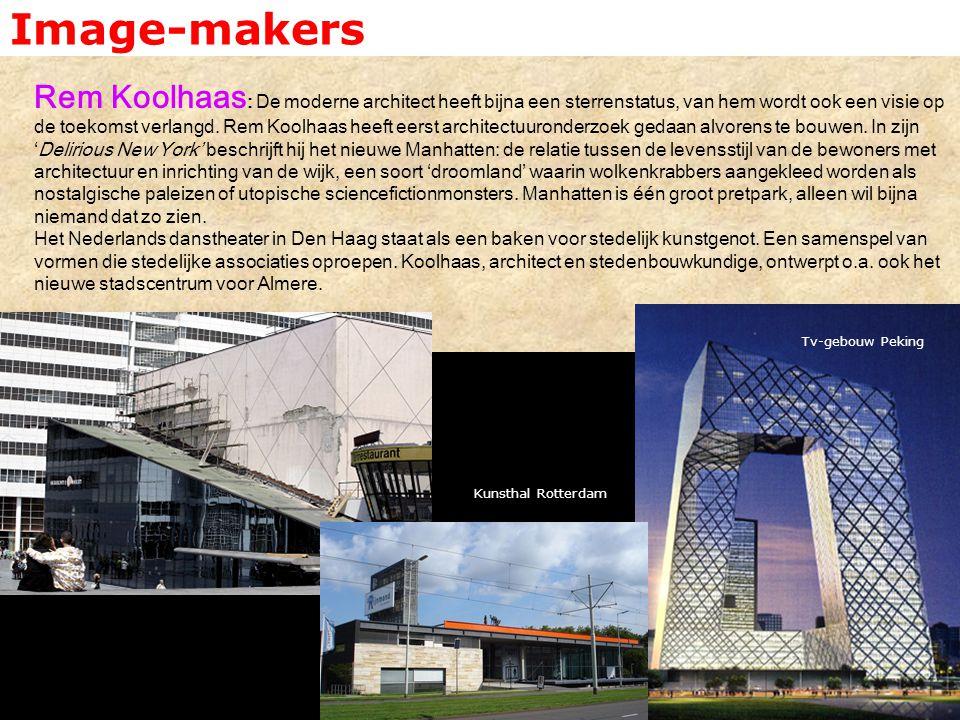 Image-makers Rem Koolhaas : De moderne architect heeft bijna een sterrenstatus, van hem wordt ook een visie op de toekomst verlangd. Rem Koolhaas heef