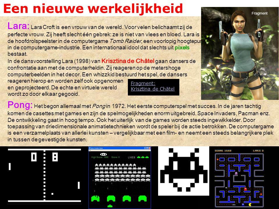 Een nieuwe werkelijkheid Lara: Lara Croft is een vrouw van de wereld. Voor velen belichaamt zij de perfecte vrouw. Zij heeft slecht één gebrek: ze is