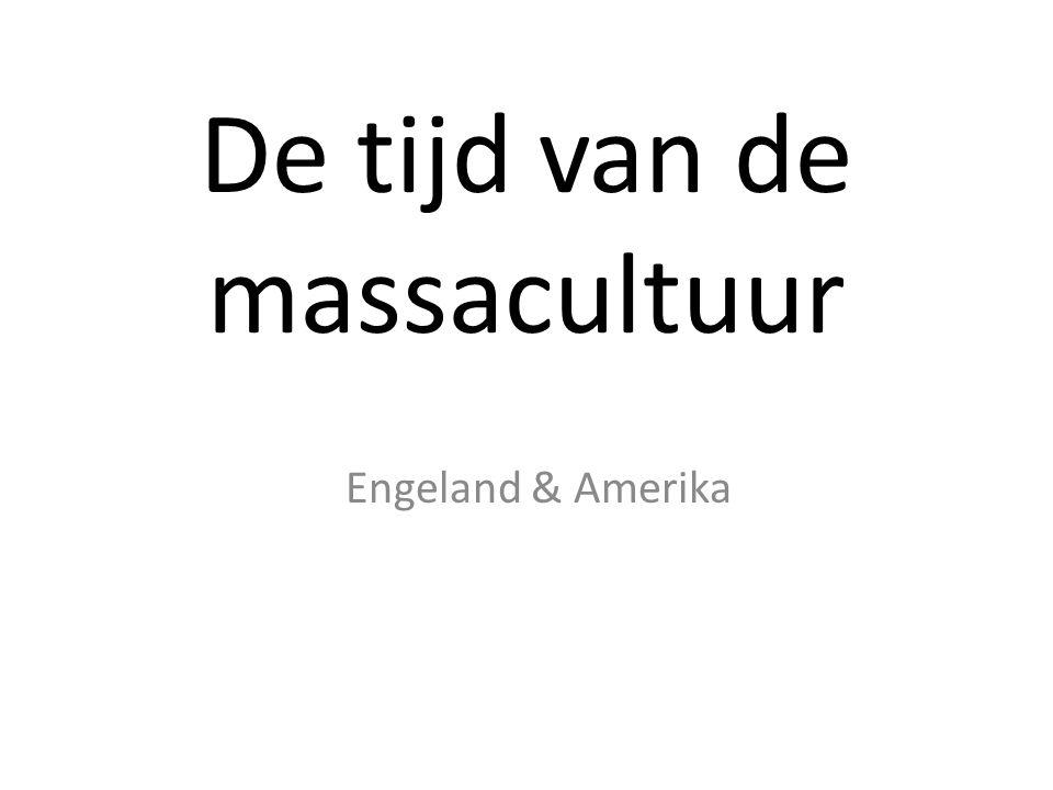 De tijd van de massacultuur Engeland & Amerika