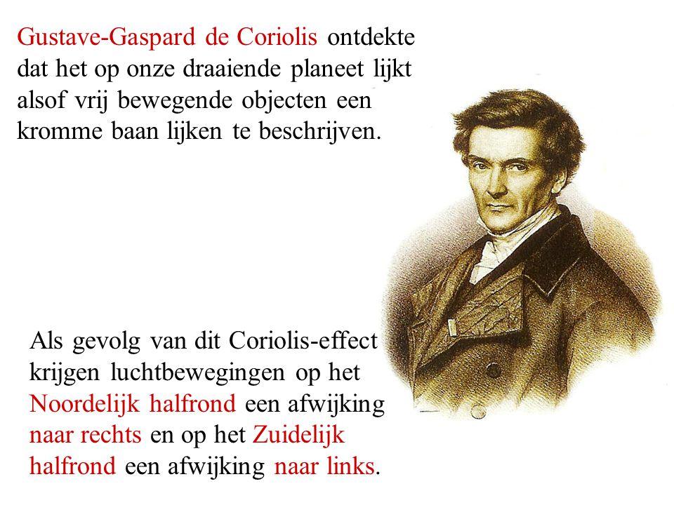 Gustave-Gaspard de Coriolis ontdekte dat het op onze draaiende planeet lijkt alsof vrij bewegende objecten een kromme baan lijken te beschrijven. Als