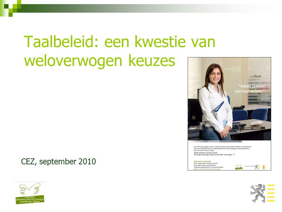 3.Uit een analyse van jullie antwoorden op de vroegere emailbevraging vanuit de dienst Emancipatiezaken (Sophia Hoornaert) blijkt het volgende: Er wordt nauwelijks gerapporteerd over taalproblemen op de werkvloer van de Vlaamse overheid.