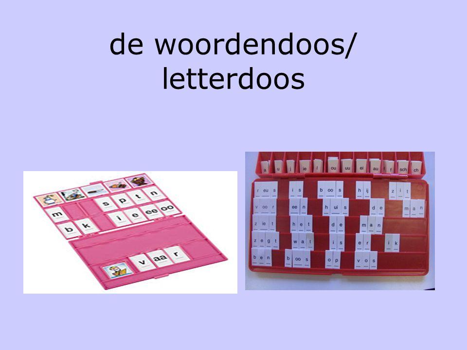 Na de verwerking •Leesboek •Woordendoos/ letterdoos