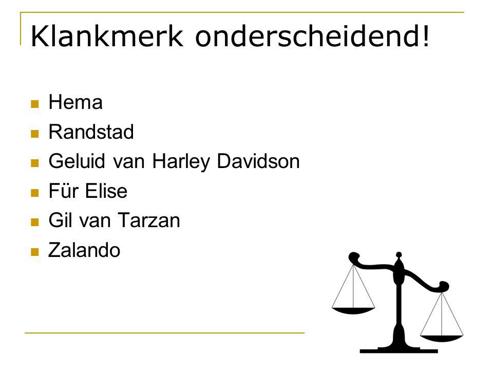 Klankmerk onderscheidend!  Hema  Randstad  Geluid van Harley Davidson  Für Elise  Gil van Tarzan  Zalando