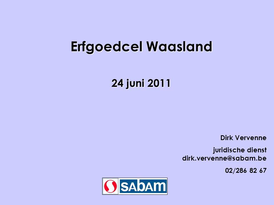 Erfgoedcel Waasland 24 juni 2011 Dirk Vervenne juridische dienst dirk.vervenne@sabam.be 02/286 82 67