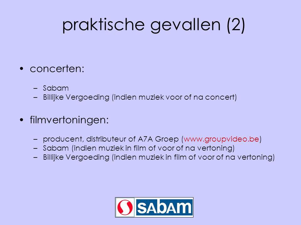 praktische gevallen (2) •concerten: –Sabam –Billijke Vergoeding (indien muziek voor of na concert) •filmvertoningen: –producent, distributeur of A7A G