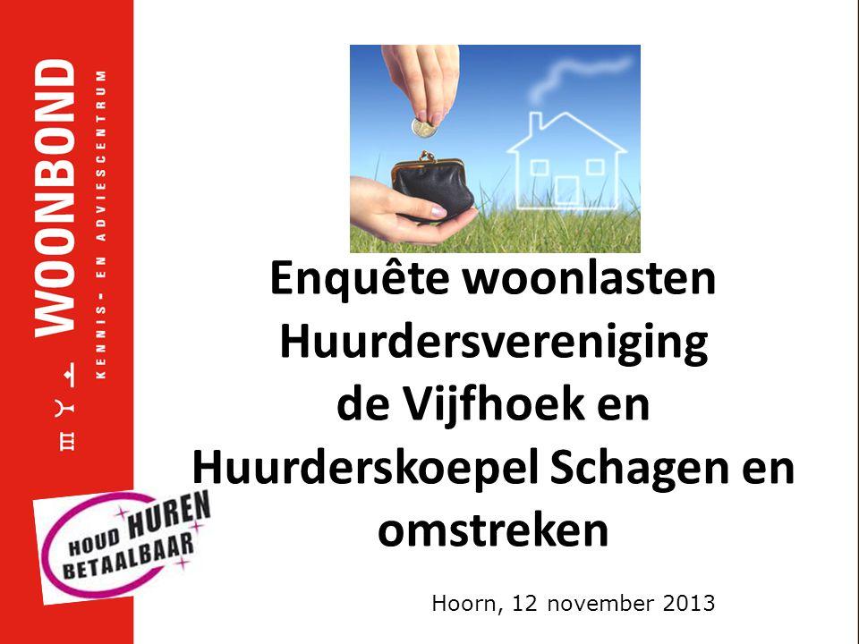 Enquête woonlasten Huurdersvereniging de Vijfhoek en Huurderskoepel Schagen en omstreken Hoorn, 12 november 2013