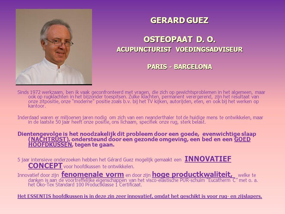 GERARD GUEZ OSTEOPAAT D. O. ACUPUNCTURIST VOEDINGSADVISEUR PARIS - BARCELONA GERARD GUEZ OSTEOPAAT D. O. ACUPUNCTURIST VOEDINGSADVISEUR PARIS - BARCEL