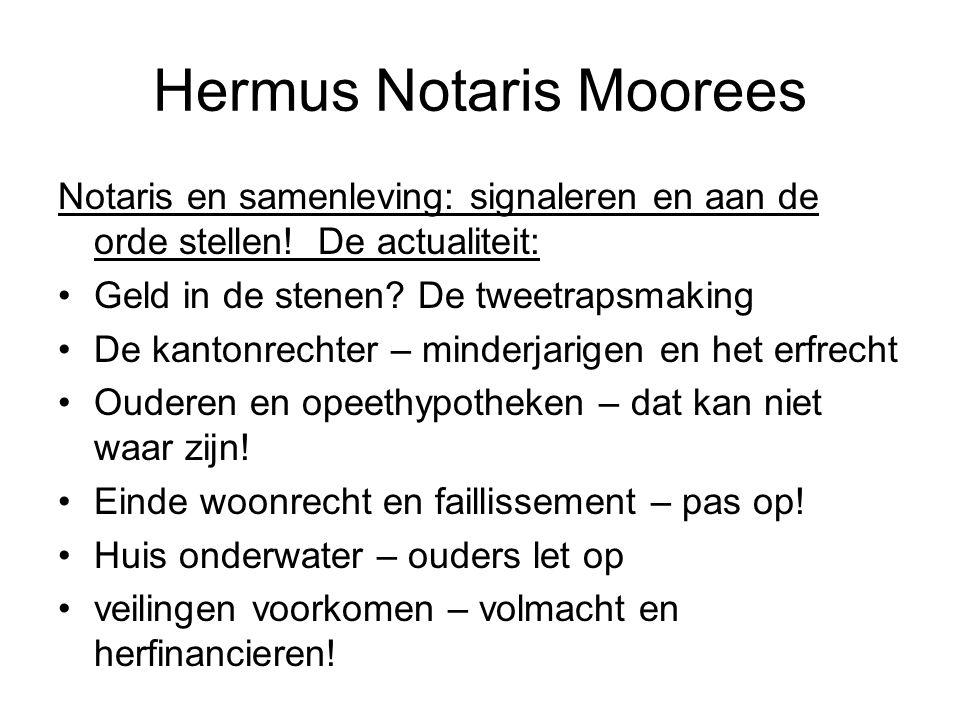 Hermus Notaris Moorees Notaris en samenleving: signaleren en aan de orde stellen! De actualiteit: •Geld in de stenen? De tweetrapsmaking •De kantonrec