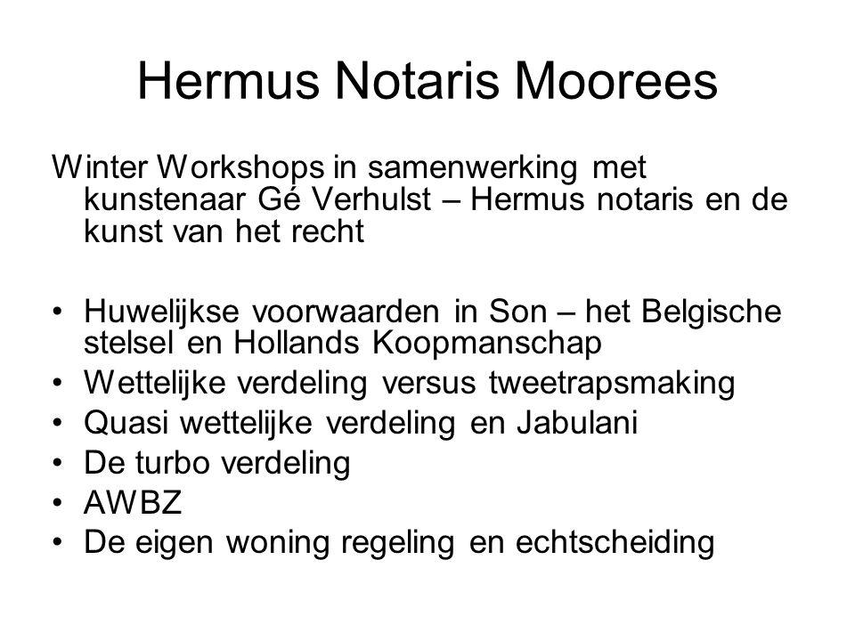 Hermus Notaris Moorees Winter Workshops in samenwerking met kunstenaar Gé Verhulst – Hermus notaris en de kunst van het recht •Huwelijkse voorwaarden