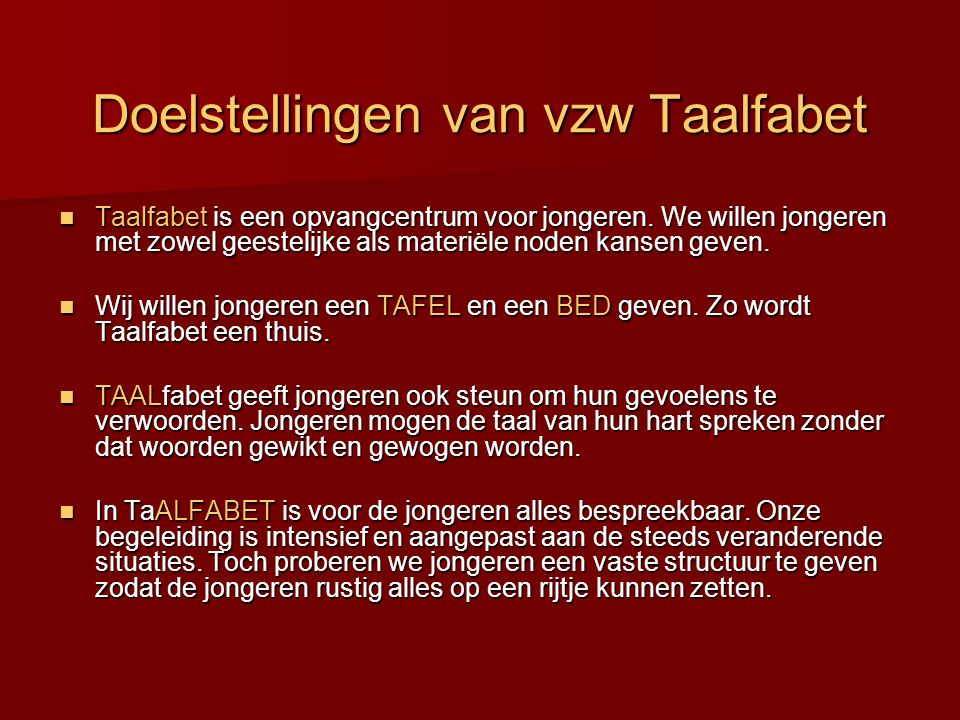 Doelstellingen van vzw Taalfabet  Taalfabet is een opvangcentrum voor jongeren.