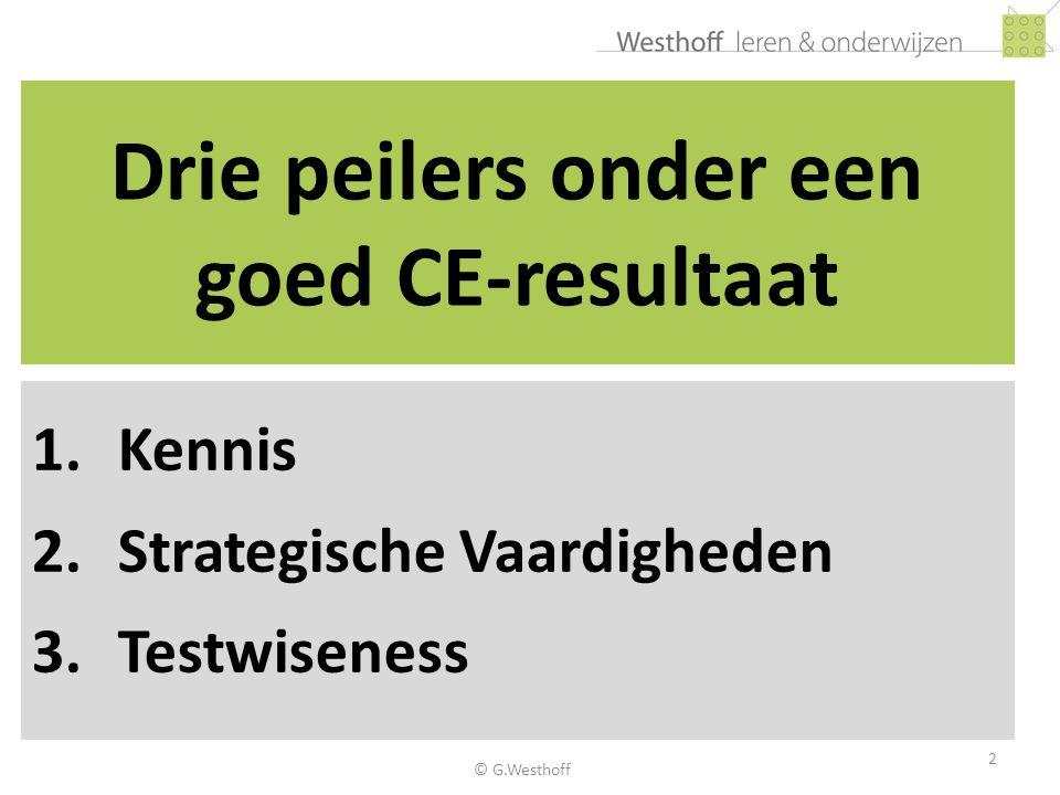 2 Drie peilers onder een goed CE-resultaat 1.Kennis 2.Strategische Vaardigheden 3.Testwiseness