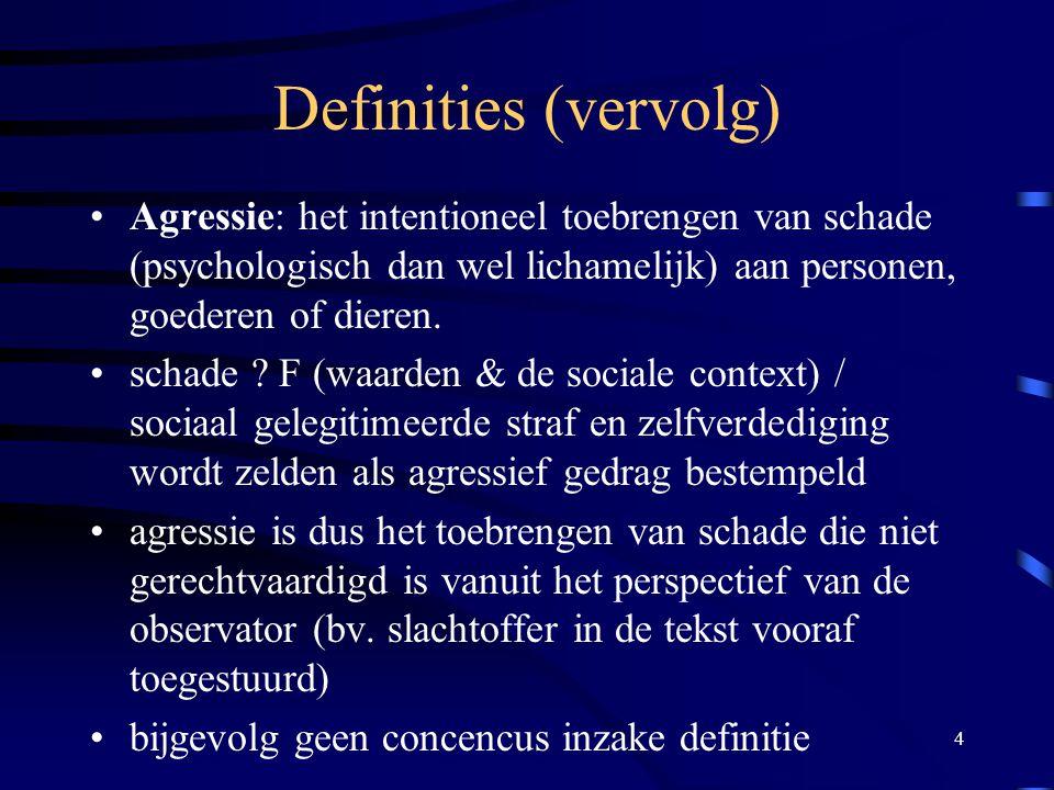 4 Definities (vervolg) •Agressie: het intentioneel toebrengen van schade (psychologisch dan wel lichamelijk) aan personen, goederen of dieren.