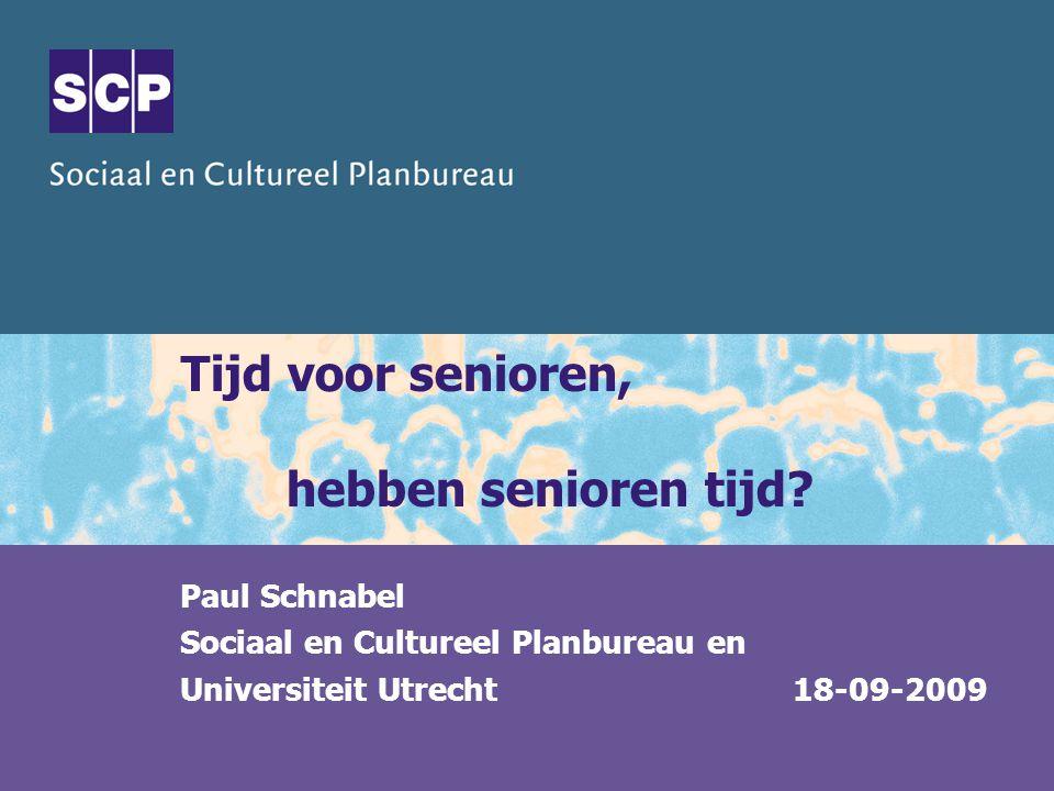 Tijd voor senioren, hebben senioren tijd? Paul Schnabel Sociaal en Cultureel Planbureauen Universiteit Utrecht 18-09-2009