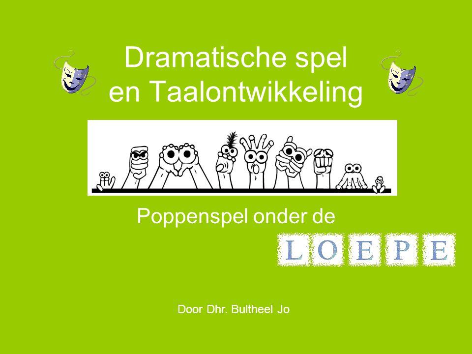 Dramatische spel en Taalontwikkeling Poppenspel onder de Door Dhr. Bultheel Jo
