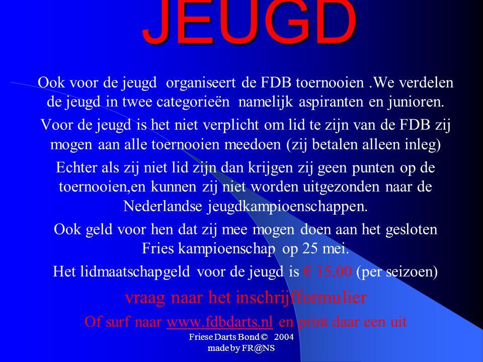 Friese Darts Bond © 2004 made by FR@NS Natuurlijk organiseert de FDB een competitie.