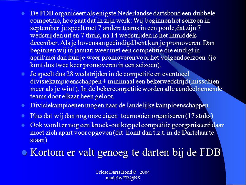Friese Darts Bond © 2004 made by FR@NSJEUGD Ook voor de jeugd organiseert de FDB toernooien.We verdelen de jeugd in twee categorieën namelijk aspiranten en junioren.